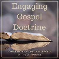 Engaging Gospel Doctrine | Constructive approaches to Latter-day